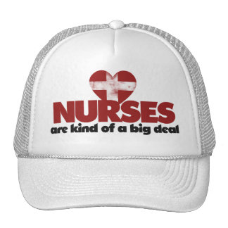 Nurses are kind of a big deal trucker hat