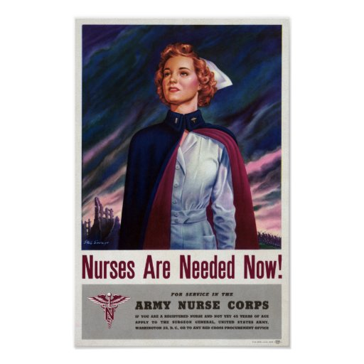 Nurses are needed now - Vintage WWII Poster