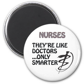 NURSES  ARE SMARTER THAN DOCTORS 6 CM ROUND MAGNET