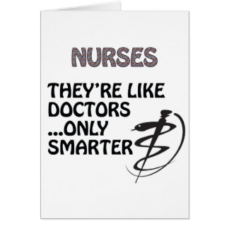 NURSES  ARE SMARTER THAN DOCTORS CARD