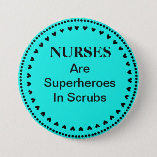 Nurses Are Superheroes 7.5 Cm Round Badge