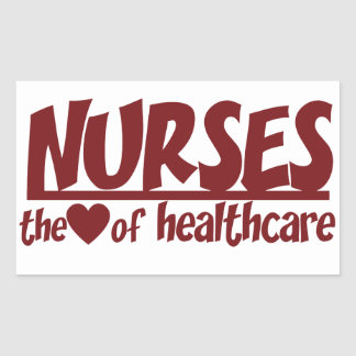 Nurses are the Heart of Healthcare Rectangle Sticker