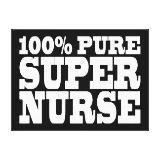 Nurses Birthday Parties : 100% Pure Super Nurse Stretched Canvas Print