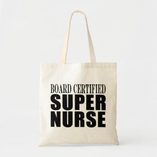 Nurses Birthday Party  Board Certified Super Nurse Tote Bag