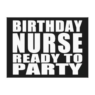 Nurses Birthdays Birthday Nurse Ready to Party Gallery Wrapped Canvas
