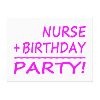 Nurses Birthdays Nurse + Birthday Party Canvas Print