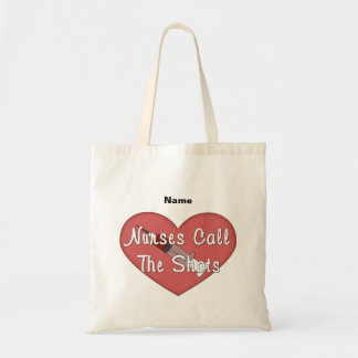 Nurses Call The Shots (personalized) Budget Tote Bag