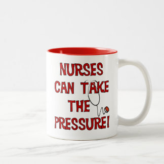 Nurses Can Take the Pressure Two-Tone Coffee Mug