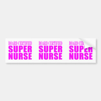 Nurses Cool Pink Gifts Board Certified Super Nurse Bumper Sticker