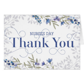 Nurses Day Thank You - Text and Flowers - Blue Greeting Card