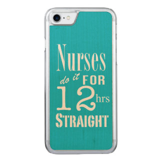 Nurses do it 12 hrs straight!-Text Design Carved iPhone 8/7 Case