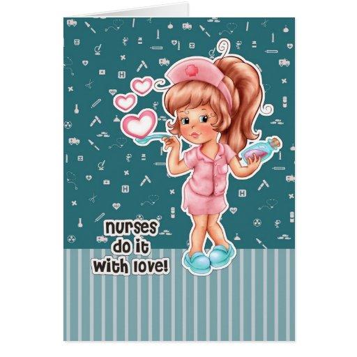 Nurses do it with Love. Nurses Week Greeting Cards