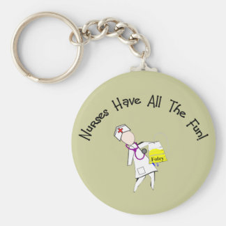 Nurses Have All The Fun!  Nurse Gifts Keychains