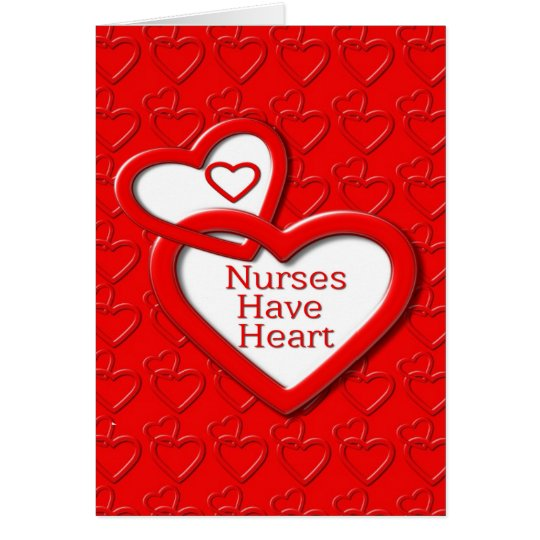 Nurses Have Heart Red Hearts Card
