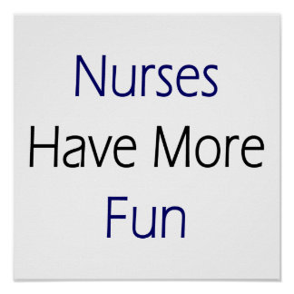 Nurses Have More Fun Poster