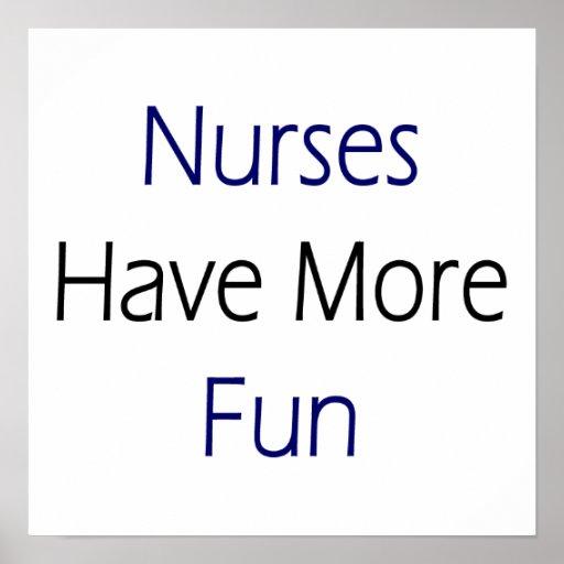 Nurses Have More Fun Poster