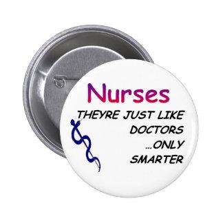 Nurses, Just Like Doctors Pinback Buttons
