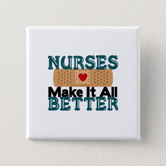 Nurses Make It All Better 15 Cm Square Badge