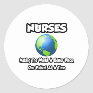 Nurses...Making the World a Better Place Round Sticker
