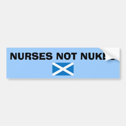 Nurses Not Nukes Scottish Independence Sticker Bumper Sticker