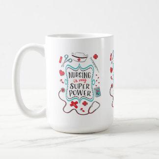 Nursing is my super power mug