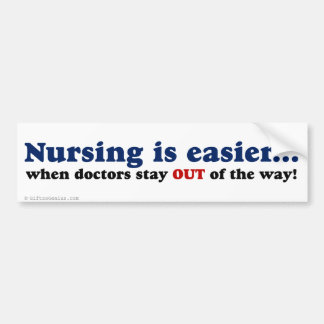 Nursing - Just stay out of the way Bumper Stickers
