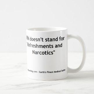 Nursing RN - Refreshments and Narcotics Mug