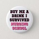 Nursing School Buy Me A Drink 6 Cm Round Badge