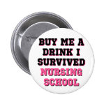 Nursing School Buy Me A Drink 6 Cm Round Badge