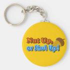 Nut Up or Shut Up Design Key Ring