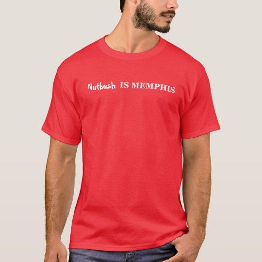 Nutbush is Memphis T-Shirt