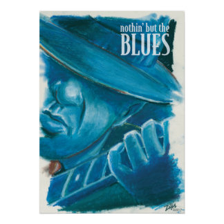 Nuthin' But The Blues-Lrg Poster
