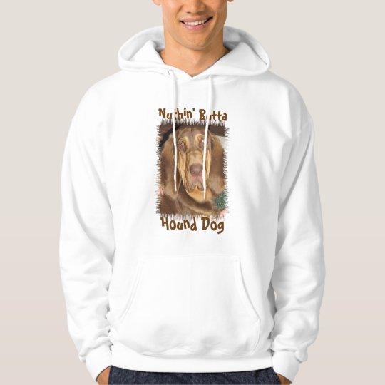 Nuthin' Butta Hound Dog Hoodie