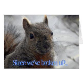 nuts3, Since we've broken up... Greeting Card