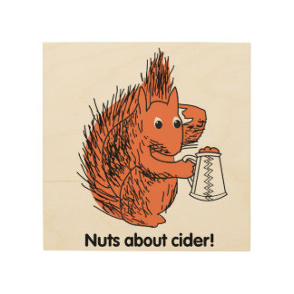 Nuts about Cider Squirrel Wood Prints