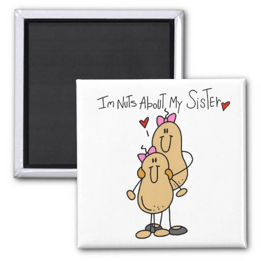 Nuts About My Sister T-shirts and Gifts Fridge Magnets