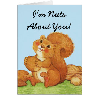 Nuts About You Cute Squirrel Card