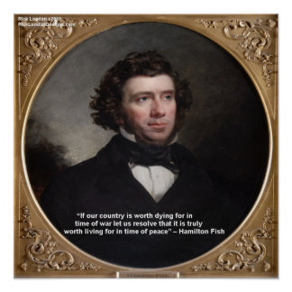 NY Governor Hamilton Fish Wisdom Quote Poster