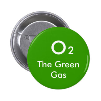 O 2 The Green Gas - Customized Pinback Button