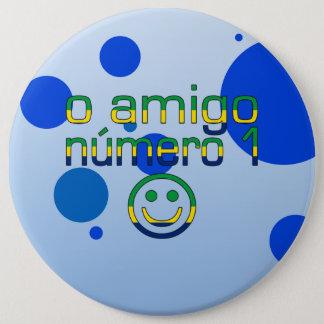O Amigo Número 1 in Brazilian Flag Colors 6 Cm Round Badge
