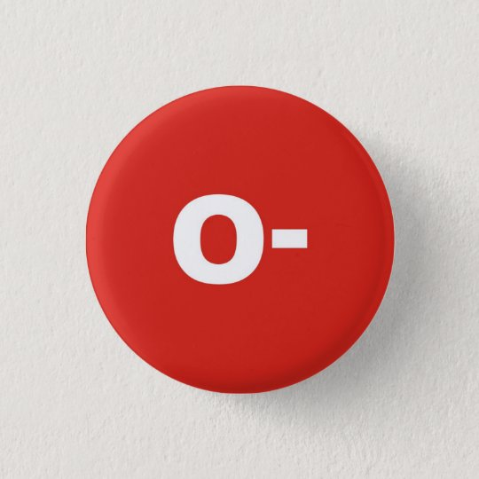 O- Blood Type / Group Rh (Rhesus) Negative Badge | Zazzle.co.uk