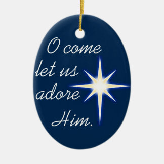 O come let us adore Him Christmas song ornament