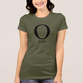 O crap T-Shirt