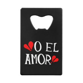 O El Amor Credit Card Bottle Opener