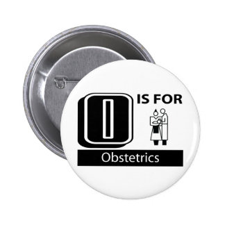 O Is For Obstetrics 6 Cm Round Badge