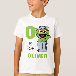 O is for Oscar the Grouch   Add Your Name T-Shirt