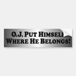 O J Put Himself Where He Belongs - Basic Bumper Sticker