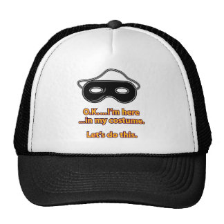 O K I m in my costume – Let s do this Hats