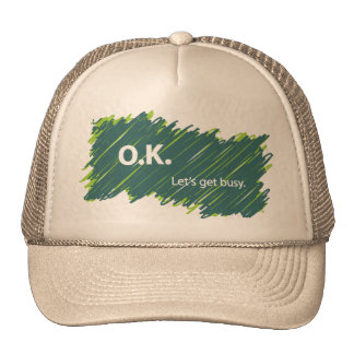 O K – Let s get busy Mesh Hat