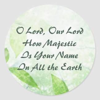O Lord How Majestic Is Your Name Round Sticker
